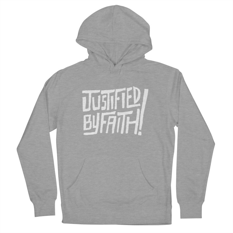 Justified by Faith! Women's Pullover Hoody by Reformed Christian Goods & Clothing