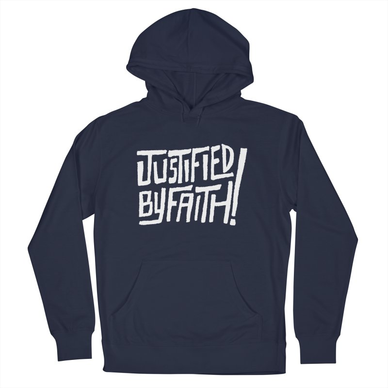Justified by Faith! Women's French Terry Pullover Hoody by A Worthy Manner Goods & Clothing