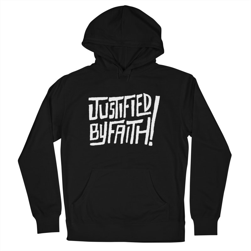 Justified by Faith! Men's Pullover Hoody by Reformed Christian Goods & Clothing