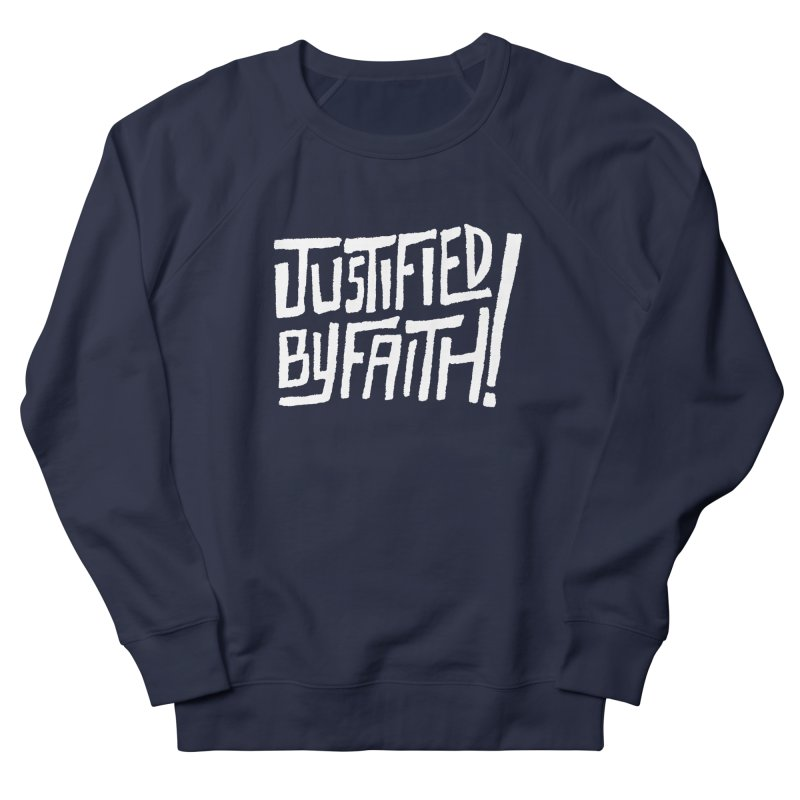 Justified by Faith! Women's French Terry Sweatshirt by Reformed Christian Goods & Clothing