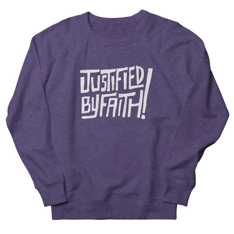 Justified by Faith! Men's Sweatshirt by Reformed Christian Goods & Clothing