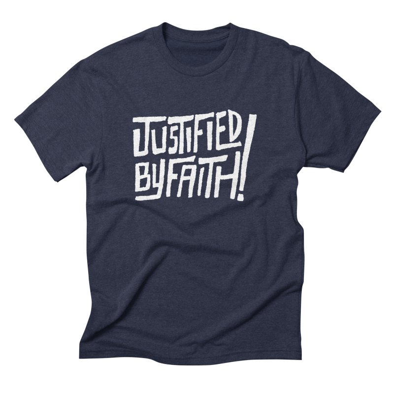 Justified by Faith! Men's Triblend T-Shirt by Reformed Christian Goods & Clothing