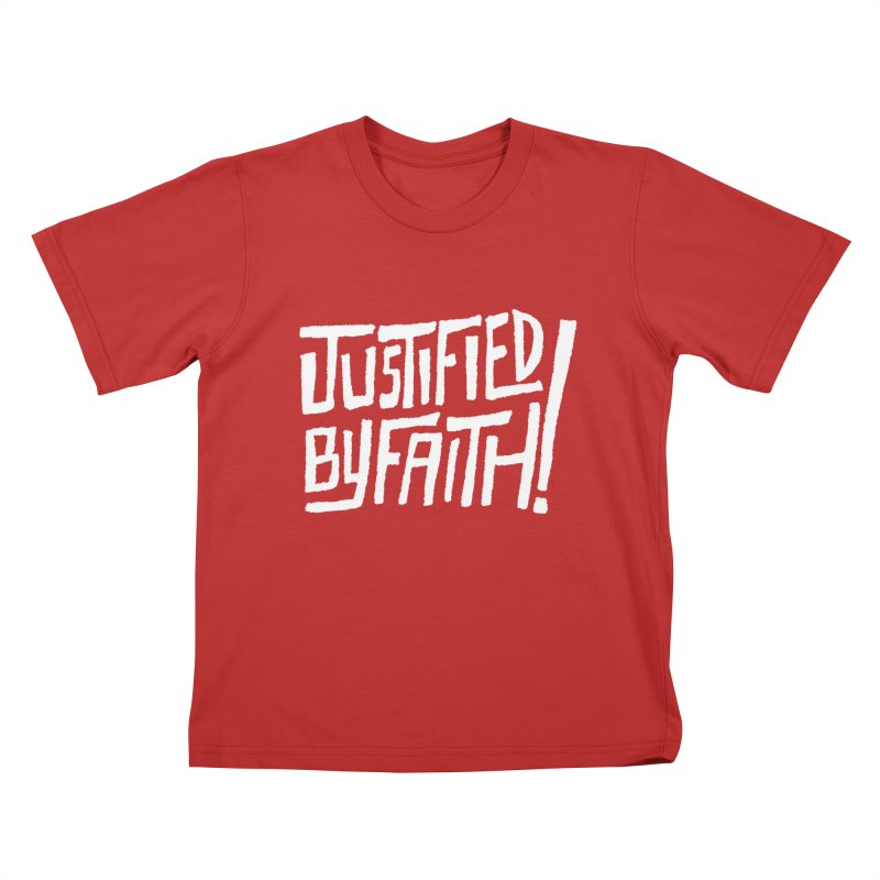 Justified by Faith! Kids  by Reformed Christian Goods & Clothing