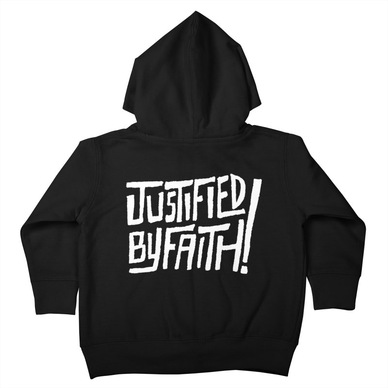 Justified by Faith! Kids Toddler Zip-Up Hoody by Reformed Christian Goods & Clothing
