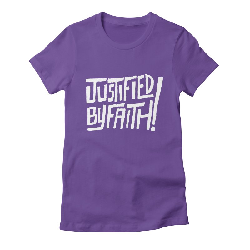 Justified by Faith! Women's Fitted T-Shirt by Reformed Christian Goods & Clothing