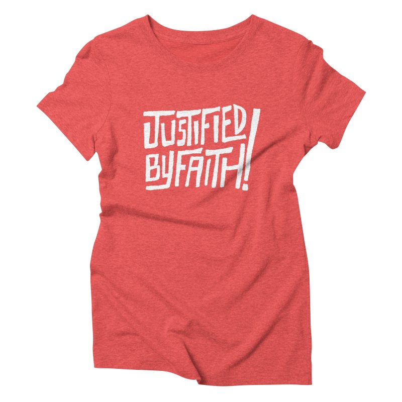 Justified by Faith! Women's Triblend T-shirt by Reformed Christian Goods & Clothing