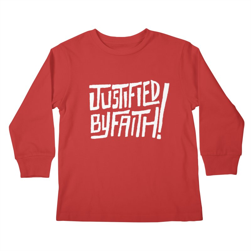 Justified by Faith! Kids Longsleeve T-Shirt by Reformed Christian Goods & Clothing