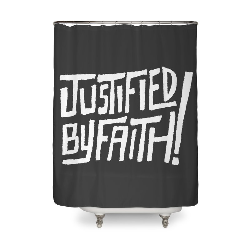 Justified by Faith! Home Shower Curtain by Reformed Christian Goods & Clothing