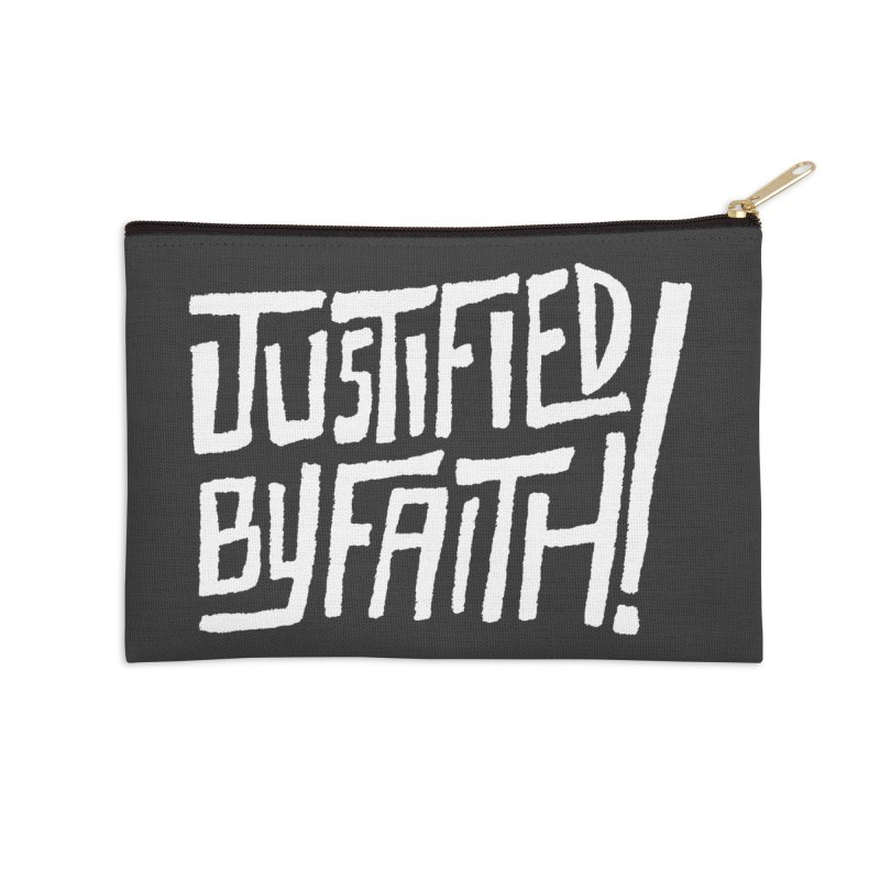 Justified by Faith! Accessories Zip Pouch by Reformed Christian Goods & Clothing
