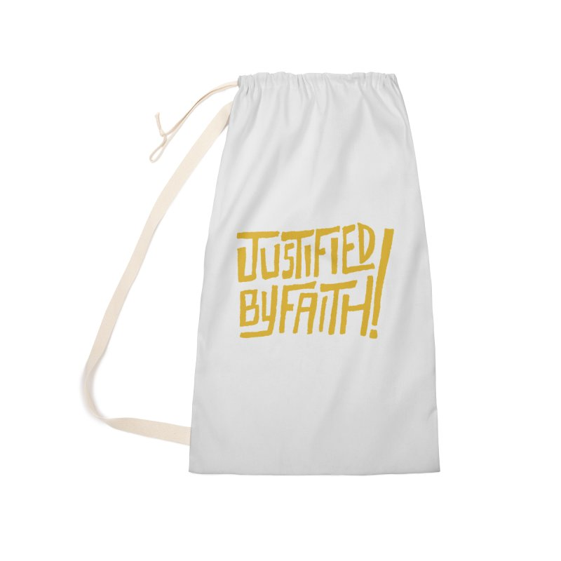 Justified by Faith! (gold) Accessories Laundry Bag Bag by Reformed Christian Goods & Clothing