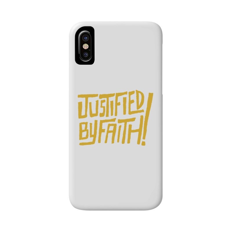 Justified by Faith! (gold) Accessories Phone Case by Reformed Christian Goods & Clothing