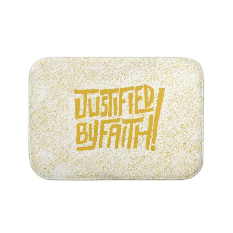Justified by Faith! (gold) Home Bath Mat by Reformed Christian Goods & Clothing