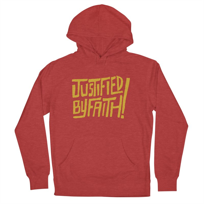 Justified by Faith! (gold) Women's French Terry Pullover Hoody by A Worthy Manner Goods & Clothing