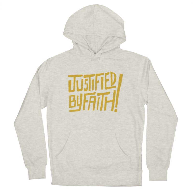 Justified by Faith! (gold) Women's French Terry Pullover Hoody by Reformed Christian Goods & Clothing