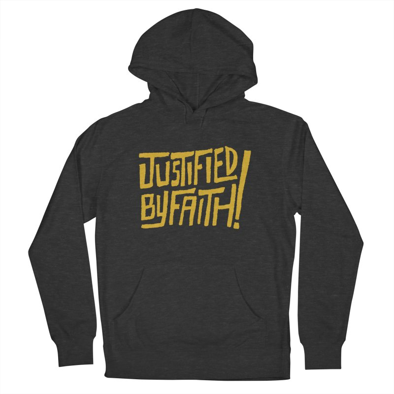 Justified by Faith! (gold) Men's Pullover Hoody by Reformed Christian Goods & Clothing