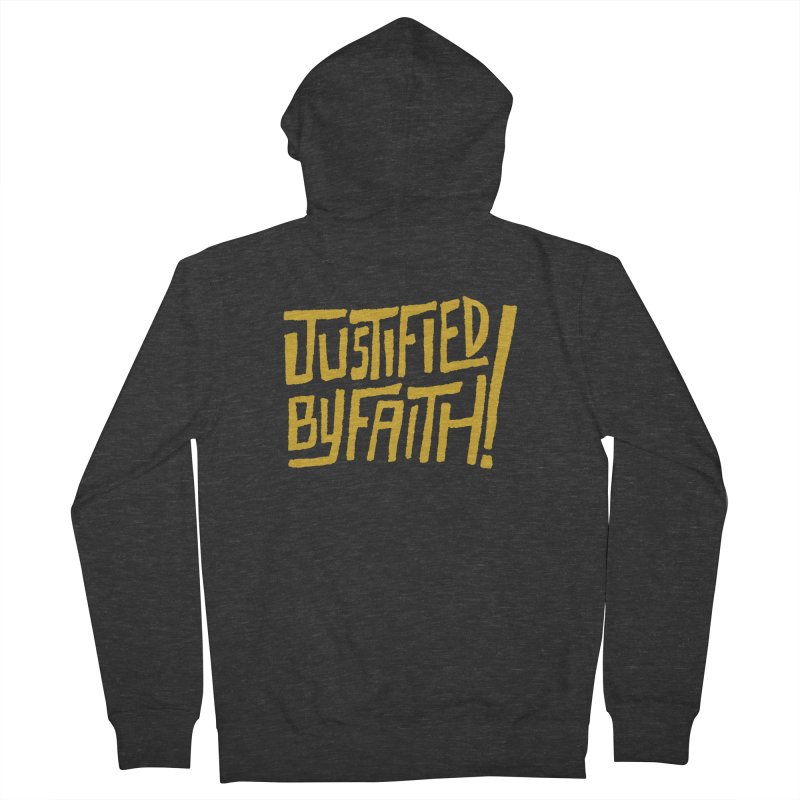 Justified by Faith! (gold) Women's Zip-Up Hoody by Reformed Christian Goods & Clothing