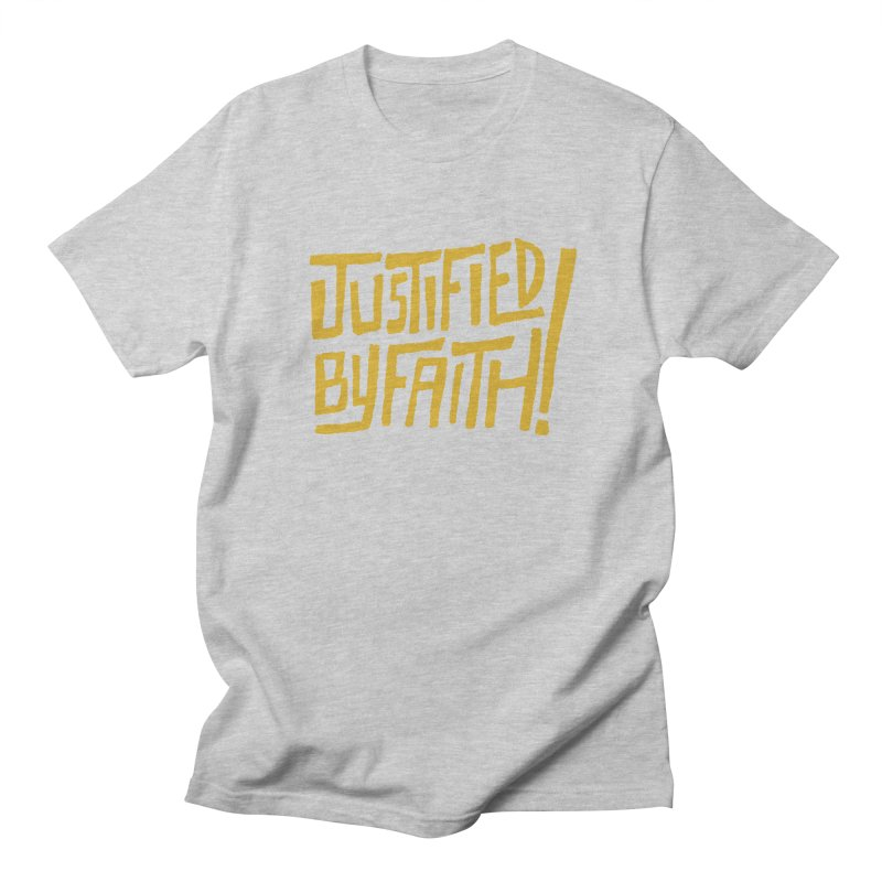 Justified by Faith! (gold) Men's T-shirt by Reformed Christian Goods & Clothing
