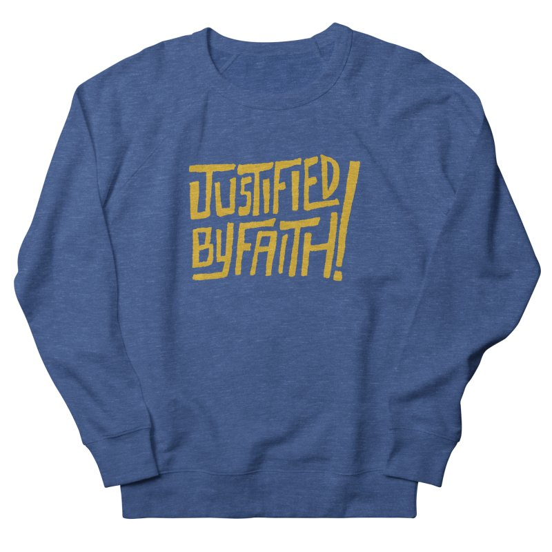 Justified by Faith! (gold) Women's Sweatshirt by Reformed Christian Goods & Clothing