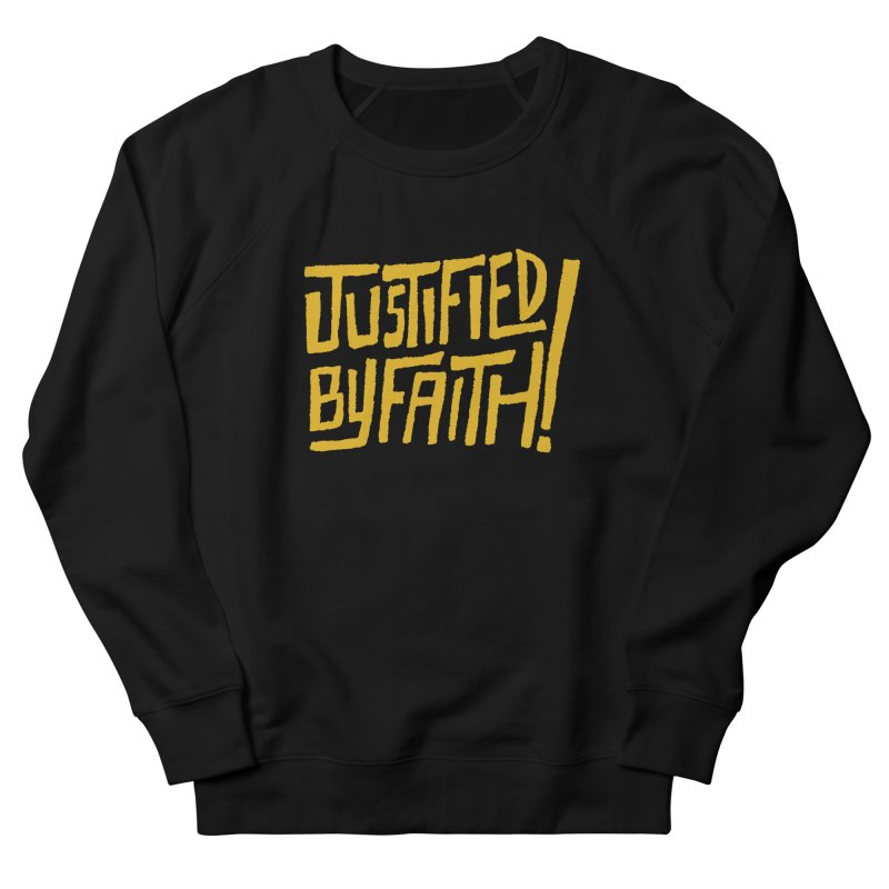 Justified by Faith! (gold) Men's Sweatshirt by Reformed Christian Goods & Clothing