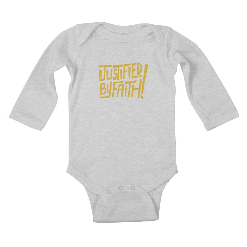 Justified by Faith! (gold) Kids Baby Longsleeve Bodysuit by Reformed Christian Goods & Clothing