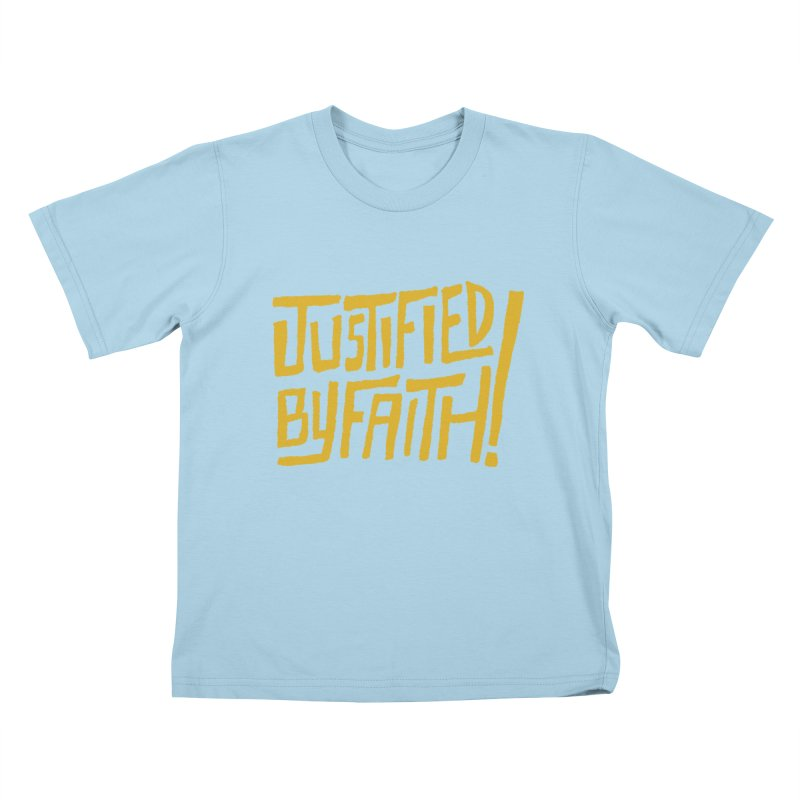Justified by Faith! (gold) Kids T-shirt by Reformed Christian Goods & Clothing