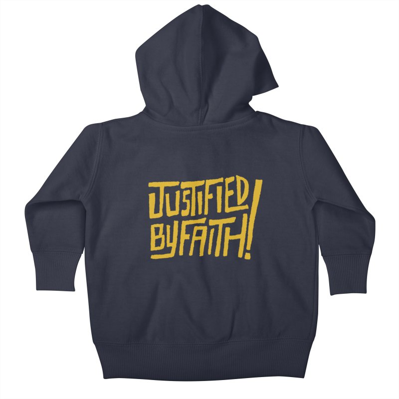 Justified by Faith! (gold) Kids Baby Zip-Up Hoody by Reformed Christian Goods & Clothing