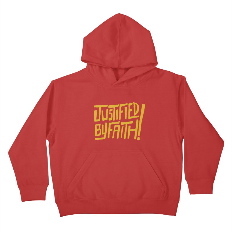 Justified by Faith! (gold) Kids Pullover Hoody by Reformed Christian Goods & Clothing