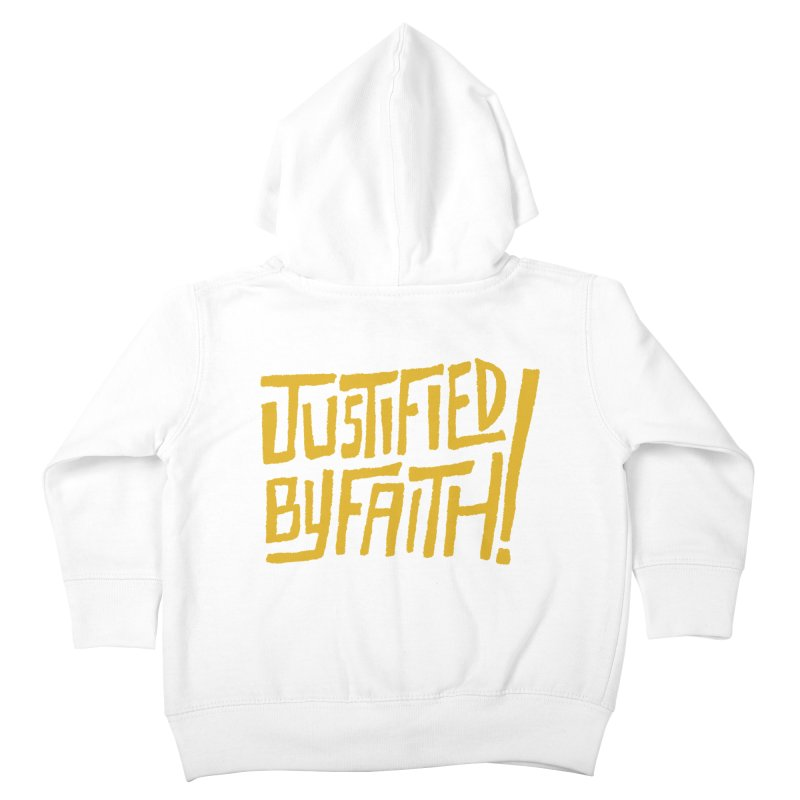 Justified by Faith! (gold) Kids Toddler Zip-Up Hoody by Reformed Christian Goods & Clothing