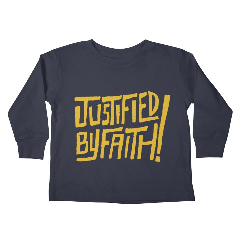Justified by Faith! (gold) Kids Toddler Longsleeve T-Shirt by Reformed Christian Goods & Clothing