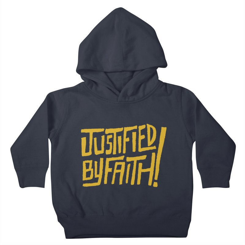 Justified by Faith! (gold) Kids Toddler Pullover Hoody by Reformed Christian Goods & Clothing