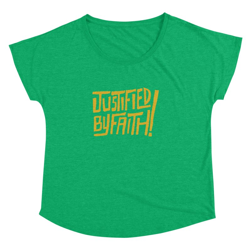 Justified by Faith! (gold) Women's Dolman by Reformed Christian Goods & Clothing