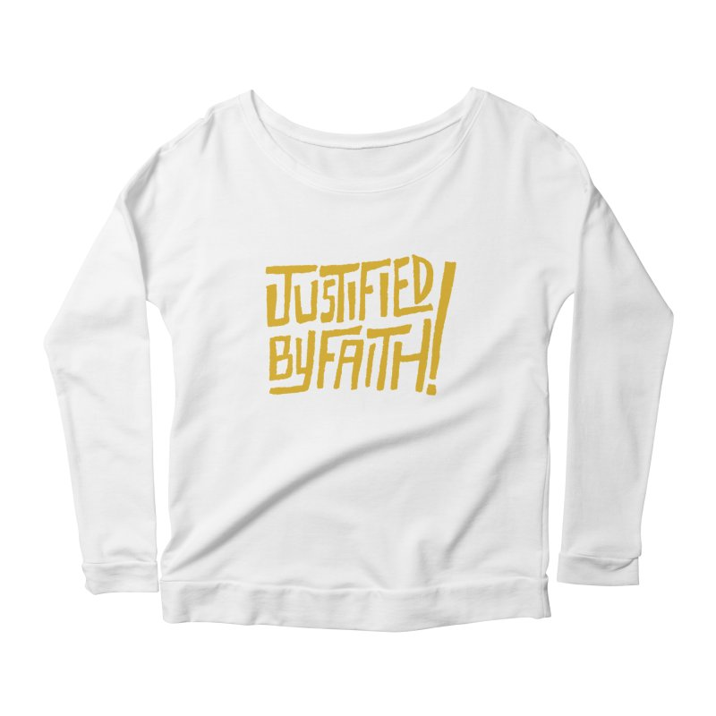 Justified by Faith! (gold) Women's Scoop Neck Longsleeve T-Shirt by A Worthy Manner Goods & Clothing