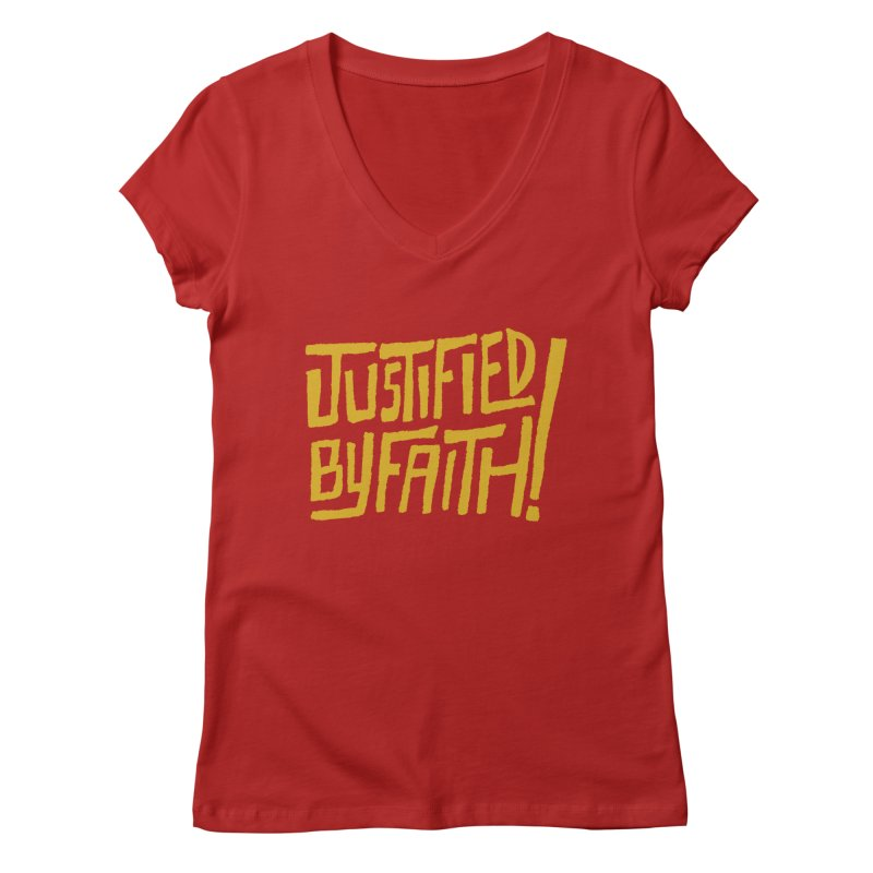 Justified by Faith! (gold) Women's V-Neck by Reformed Christian Goods & Clothing