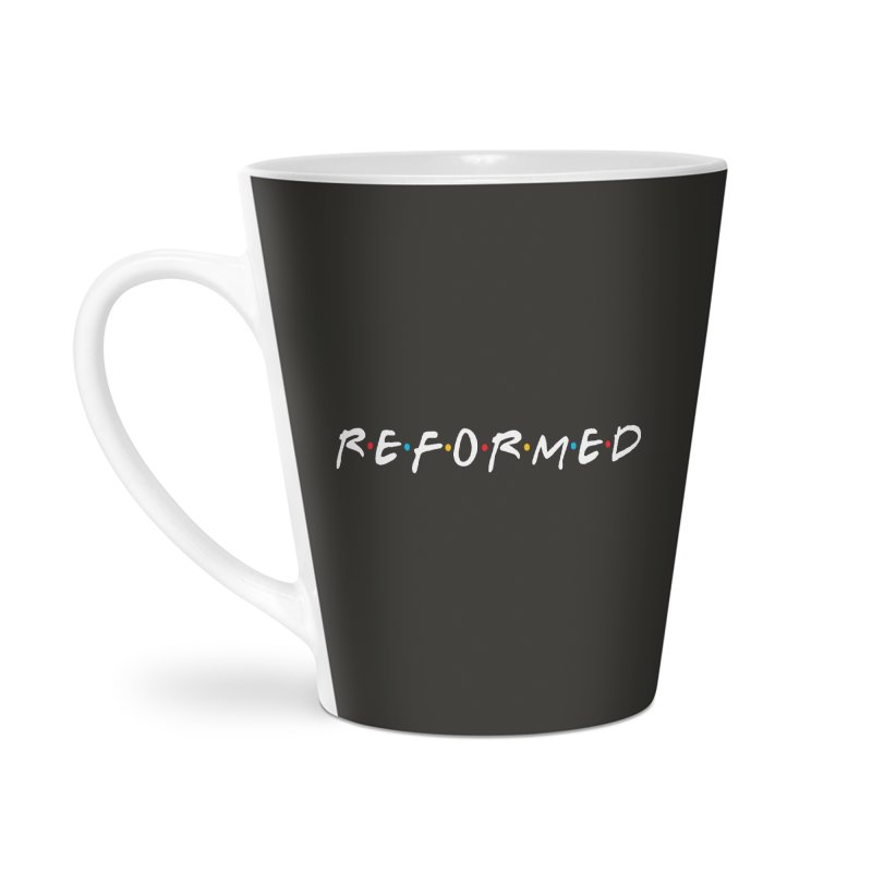 Reformed (Friends) Accessories Latte Mug by Reformed Christian Goods & Clothing