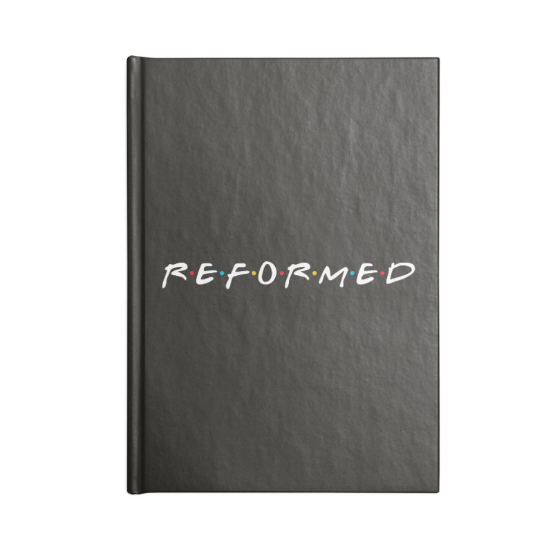 Reformed (Friends) Accessories Lined Journal Notebook by Reformed Christian Goods & Clothing