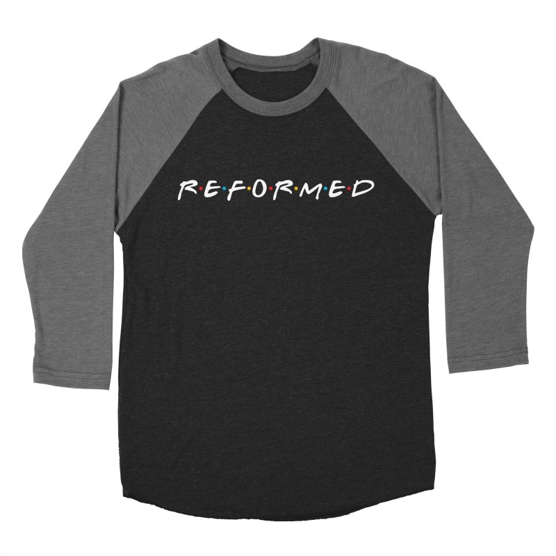 Reformed (Friends) Women's Baseball Triblend T-Shirt by Reformed Christian Goods & Clothing