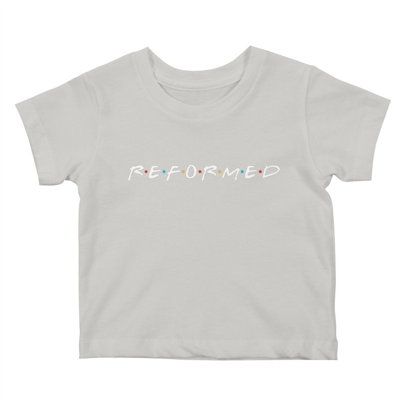 Reformed (Friends) Kids Baby T-Shirt by Reformed Christian Goods & Clothing