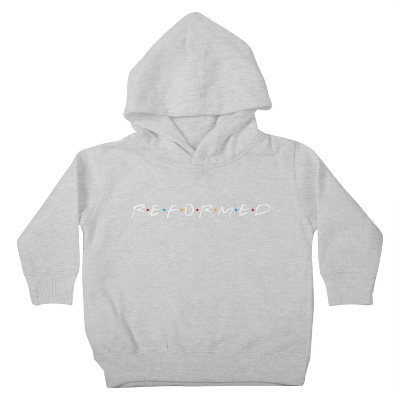 Reformed (Friends) Kids Toddler Pullover Hoody by Reformed Christian Goods & Clothing