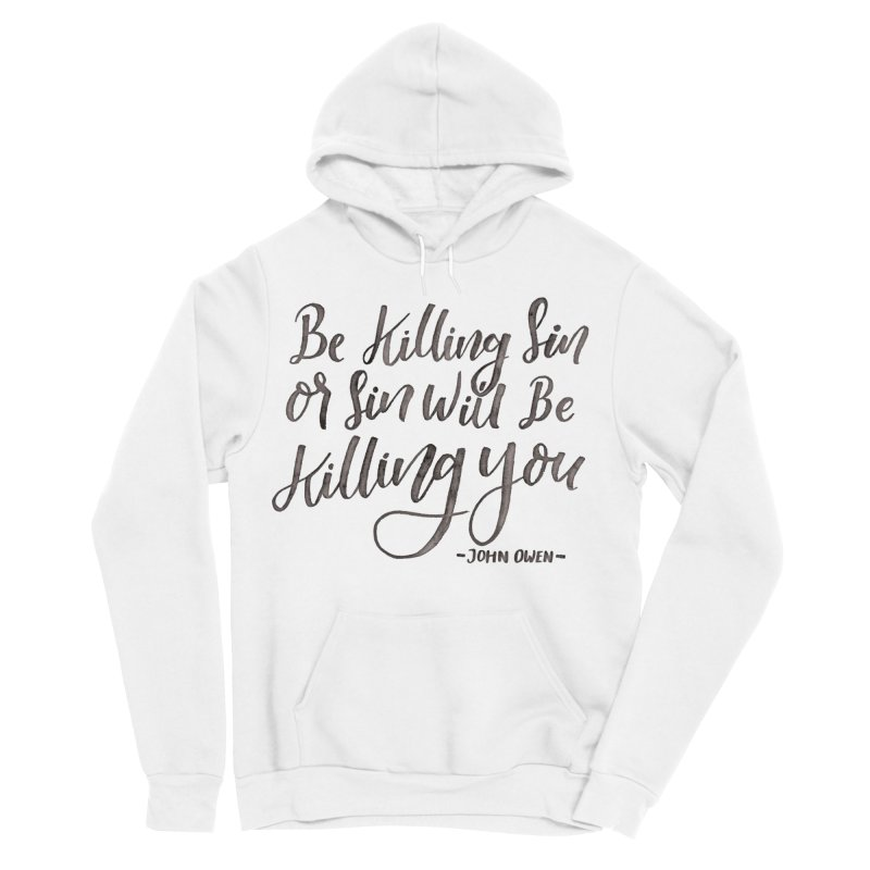 """Be Killing Sin or Sin Will Be Killing You"" - John Owen Men's Sponge Fleece Pullover Hoody by Reformed Christian Goods & Clothing"