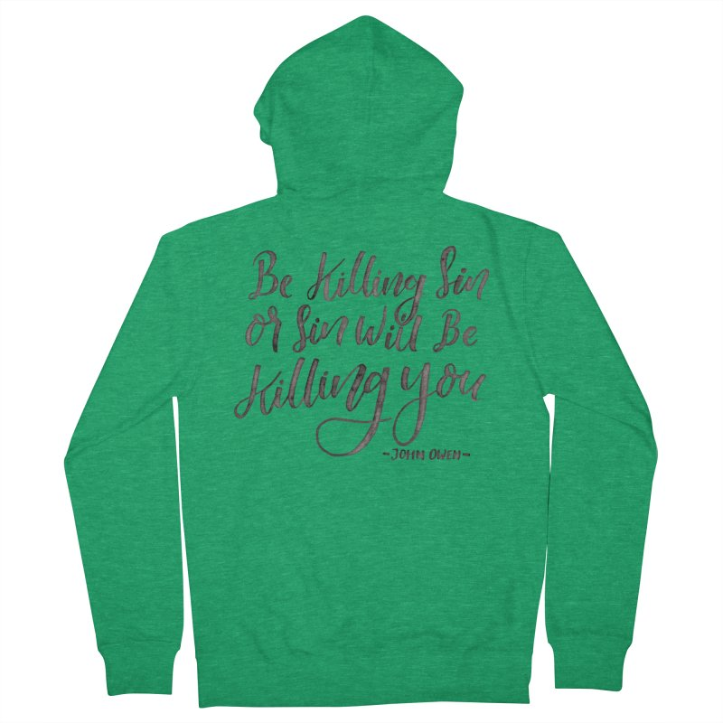 """Be Killing Sin or Sin Will Be Killing You"" - John Owen Men's Zip-Up Hoody by Reformed Christian Goods & Clothing"