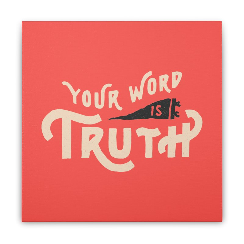Your Word is Truth (tan) Home Stretched Canvas by Reformed Christian Goods & Clothing