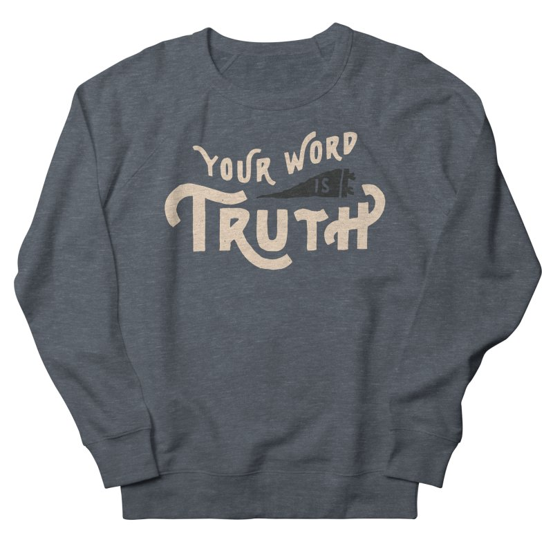 Your Word is Truth (tan) Women's French Terry Sweatshirt by A Worthy Manner Goods & Clothing