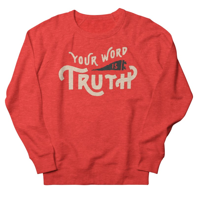 Your Word is Truth (tan) Women's Sweatshirt by A Worthy Manner Goods & Clothing