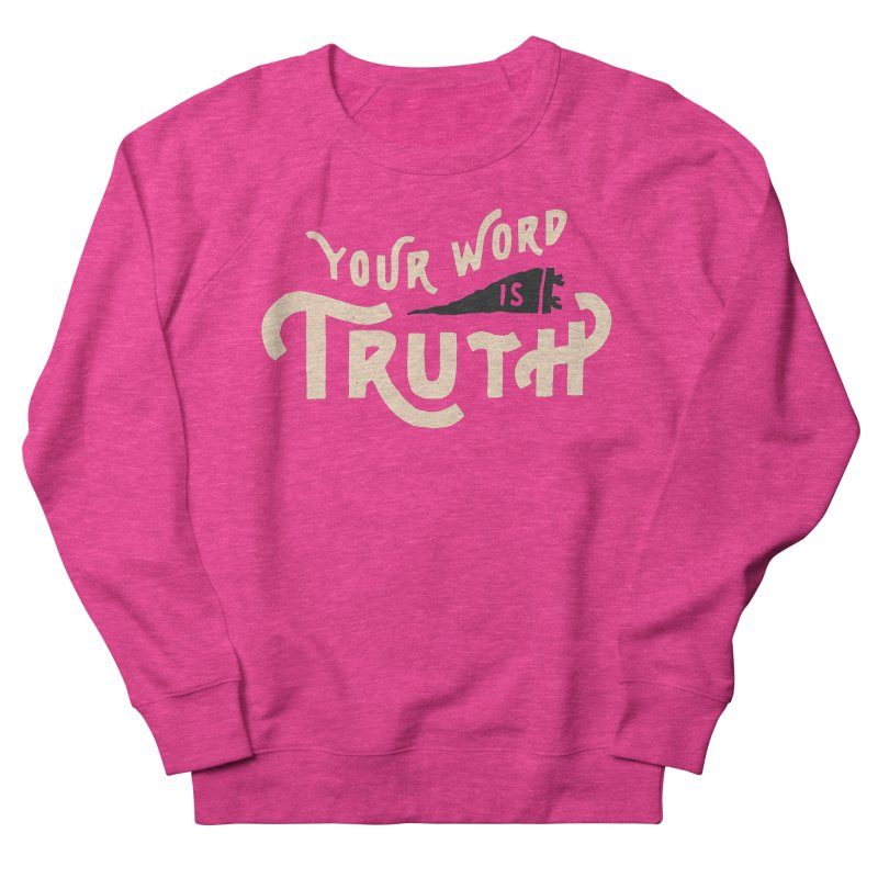 Your Word is Truth (tan) Women's French Terry Sweatshirt by Reformed Christian Goods & Clothing
