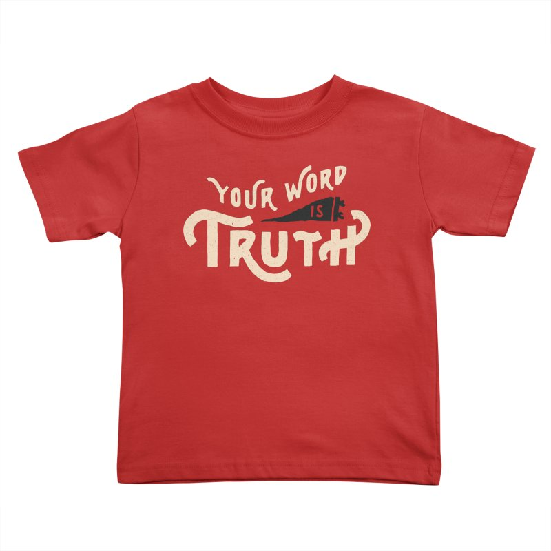 Your Word is Truth (tan) Kids Toddler T-Shirt by Reformed Christian Goods & Clothing