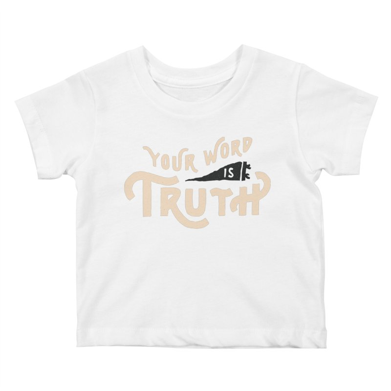 Your Word is Truth (tan) Kids Baby T-Shirt by Reformed Christian Goods & Clothing