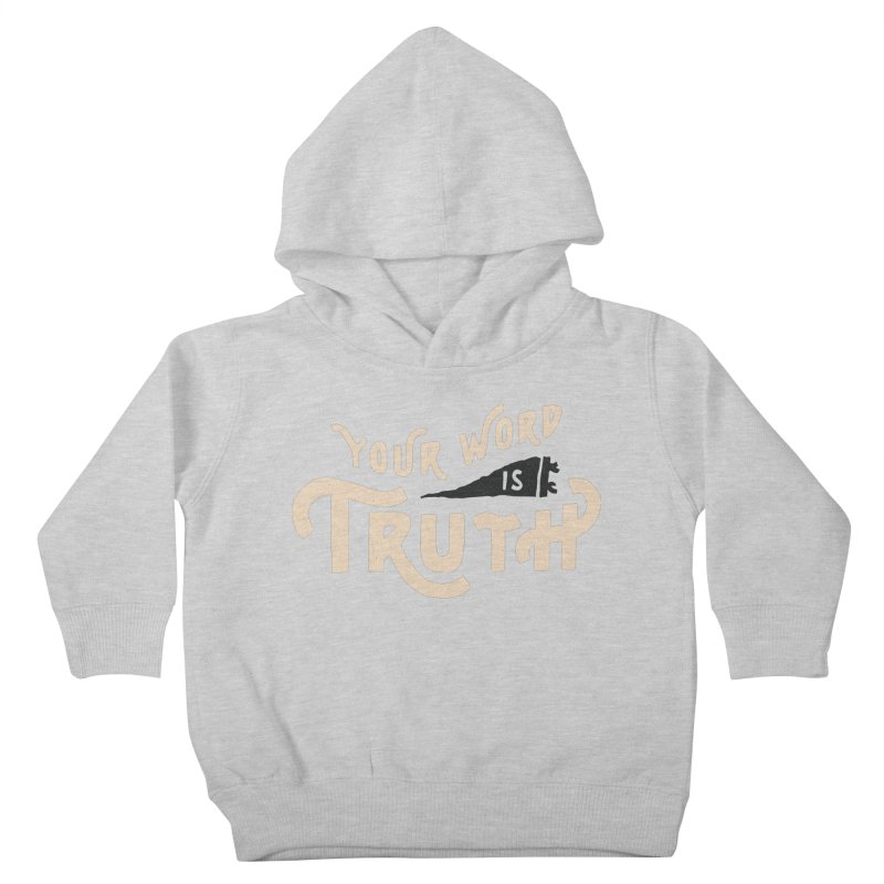 Your Word is Truth (tan) Kids Toddler Pullover Hoody by Reformed Christian Goods & Clothing