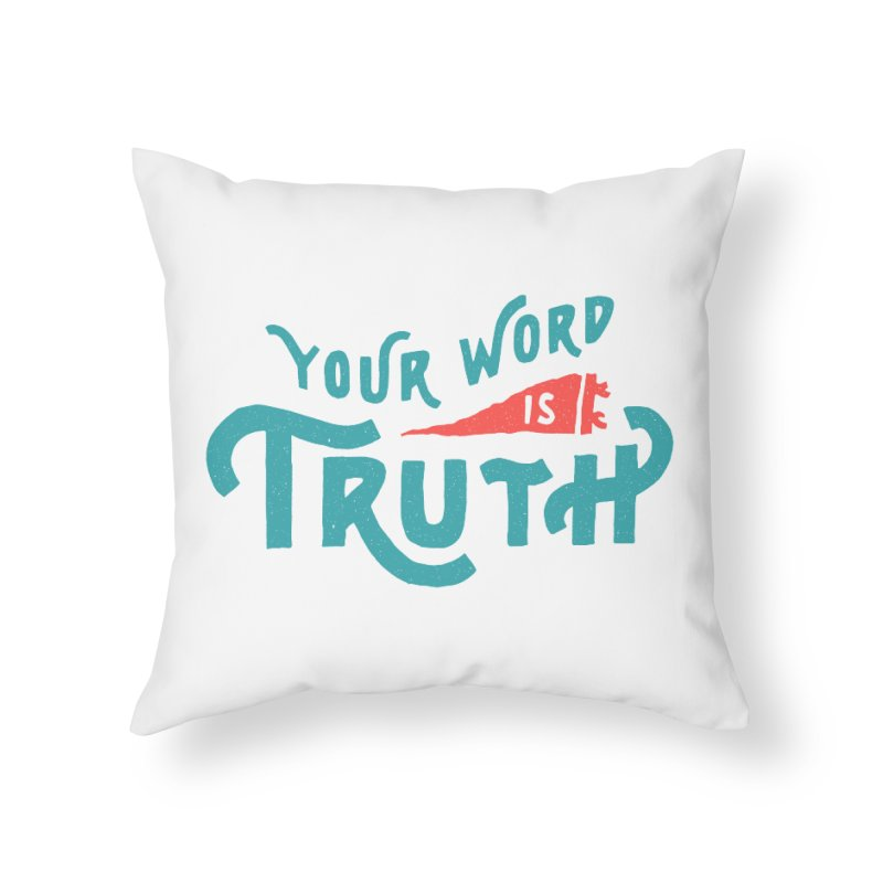 Your Word is Truth (blue) Home Throw Pillow by A Worthy Manner Goods & Clothing