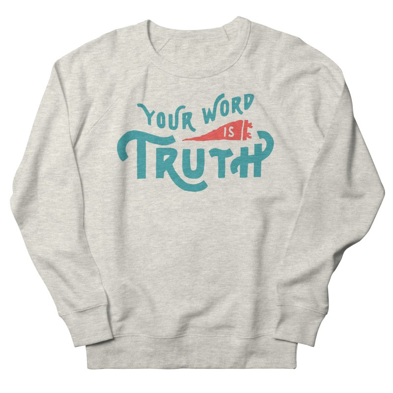 Your Word is Truth (blue) Women's French Terry Sweatshirt by Reformed Christian Goods & Clothing