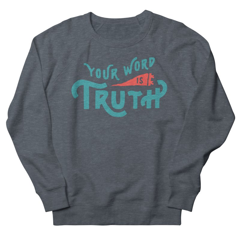 Your Word is Truth (blue) Men's French Terry Sweatshirt by A Worthy Manner Goods & Clothing